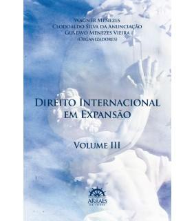 DIREITO INTERNACIONAL EM EXPANSÃO - VOL. 3