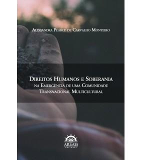 DIREITOS HUMANOS E SOBERANIA NA EMERGÊNCIA DE UMA COMUNIDADE TRANSNACIONAL MULTICULTURAL