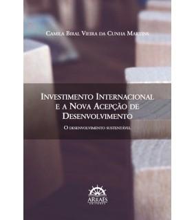 INVESTIMENTO INTERNACIONAL E A NOVA ACEPÇÃO DE DESENVOLVIMENTO