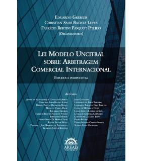 LEI MODELO UNCITRAL SOBRE ARBITRAGEM COMERCIAL INTERNACIONAL: