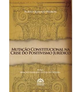 MUTAÇÃO CONSTITUCIONAL NA CRISE DO POSITIVISMO JURÍDICO
