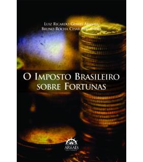 O Imposto Brasileiro sobre Fortunas