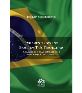PARLAMENTARISMO NO BRASIL EM TRÊS PERSPECTIVAS