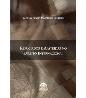REFUGIADOS E APÁTRIDAS NO DIREITO INTERNACIONAL